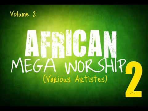 Nigerian gospel music - African Mega Worship 2016 (non stop)