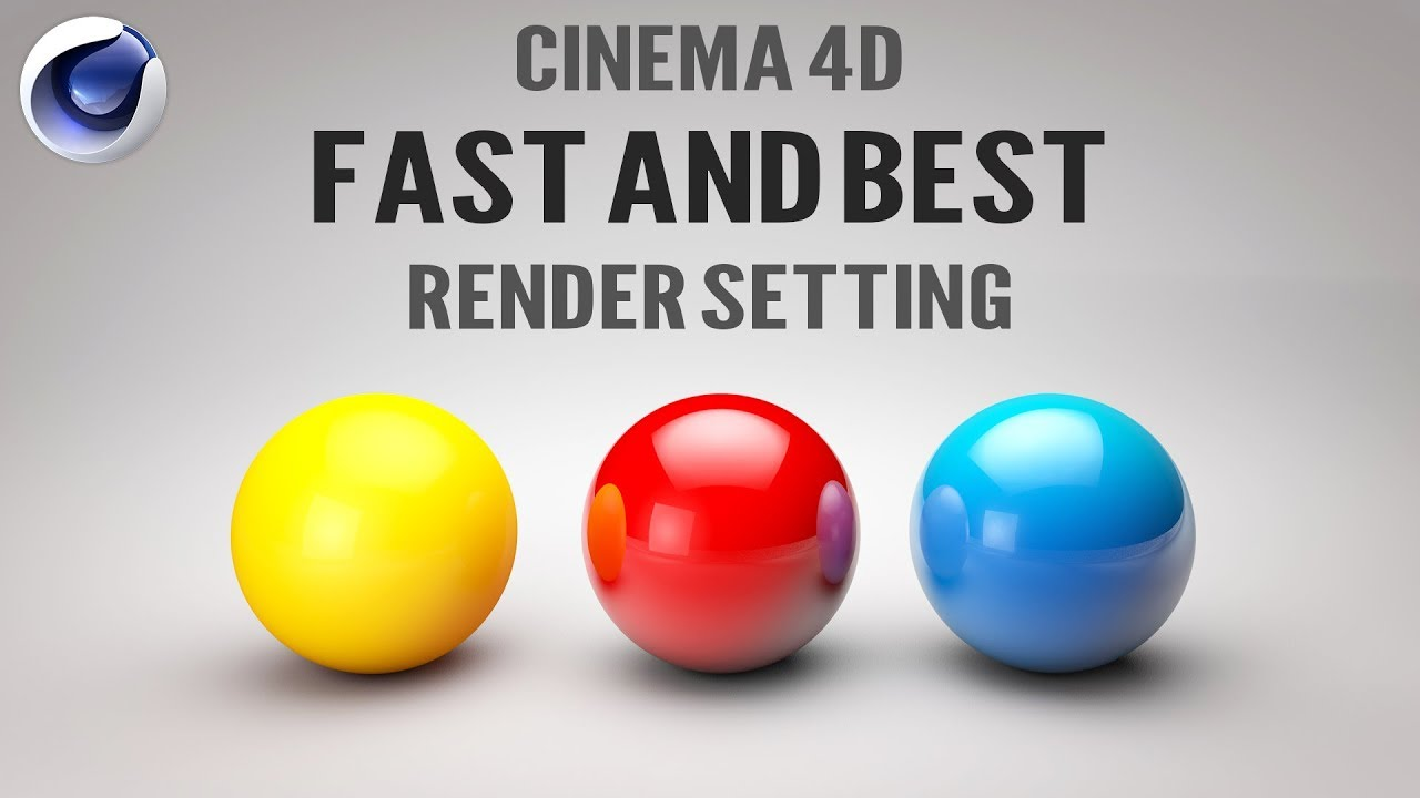 Cinema 4D Fast Render Setting | Cinema 4D Best Render Setting