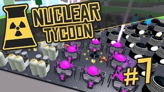 Nuclear Tycoon #7 - MAKING BILLIONS QUICK (Roblox Nuclear Tycoon)