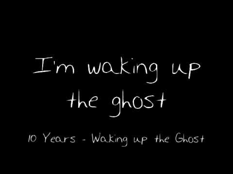 10 Years - Waking up the Ghost (Lyrics)