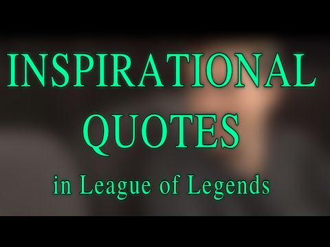 Inspirational Quotes in League of Legends | nightslut3