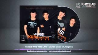 Mr.FBI x KUB Vajloogtsua - 02 Qub pob kws lwj [Audio Preview 02:32 Min.] (Official Audio)