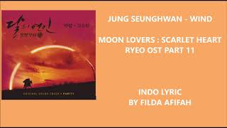 Jung Seunghwan - Wind (Moon Lovers : Scarlet Heart Ryeo OST Part 11) Lyric Sub Indo