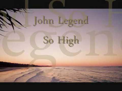 John Legend-So High (With Lyrics)