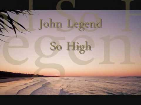 John Legend-So High (With Lyrics)