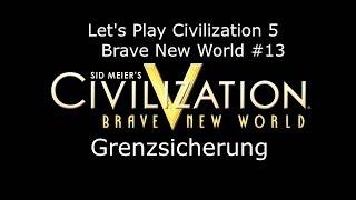 Civilization V - Brave New World #13 Grenzsicherung | Deutsch HD FrostgrimUnlimited