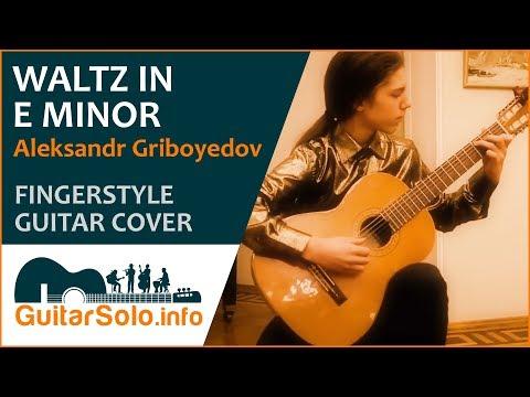 Aleksander Griboedov. Waltz In E Minor. Guitar Cover (Fingerstyle)