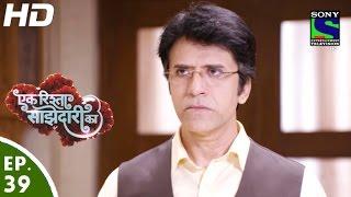 Ek Rishta Saajhedari Ka - एक रिश्ता साझेदारी का - Episode 39 - 29th September, 2016