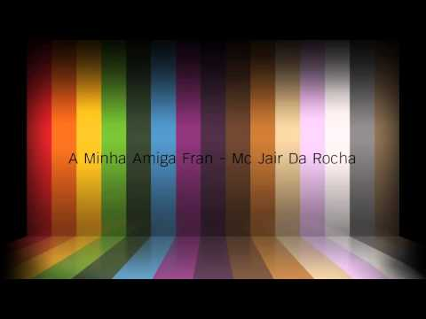 กาโว กาโว กาโว A Minha Amiga Fran - Mc Jair da Rocha