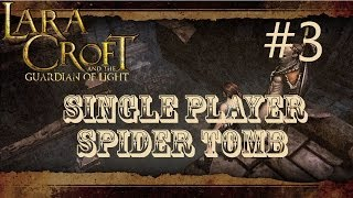 Lara Croft and the Guardian of Light: Level 3 - Spider Tomb (Single Player)