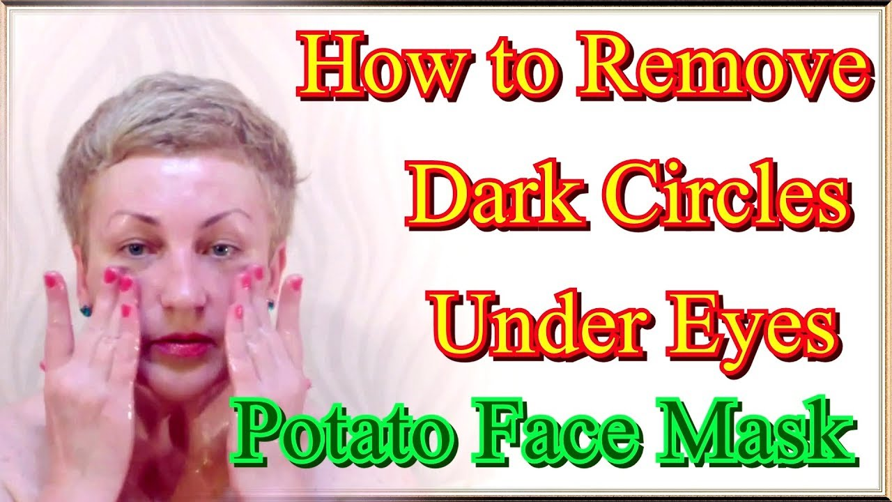How to Remove Dark Circles Under Eyes in the Home - Potato ...