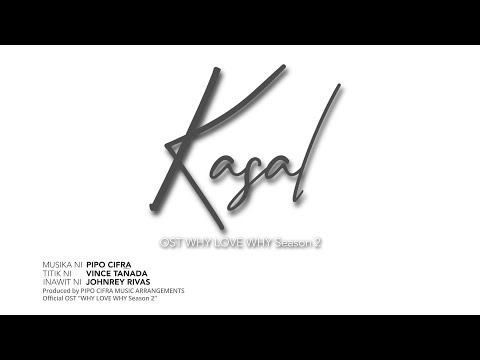 Download KASAL Why Love Why Season 2 OST