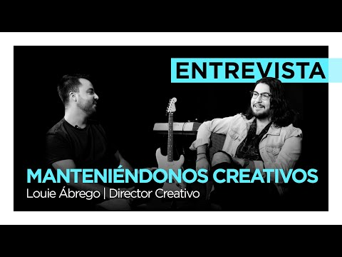 ¡Manteniéndonos Creativos! - Louie Ábrego | Director Creativo