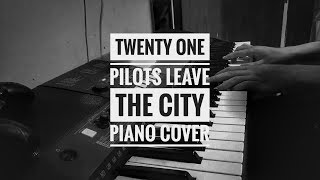 Twenty One Pilots - Leave The City short piano cover | instrumental