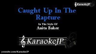 Caught Up In The Rapture (Karaoke) - Anita Baker