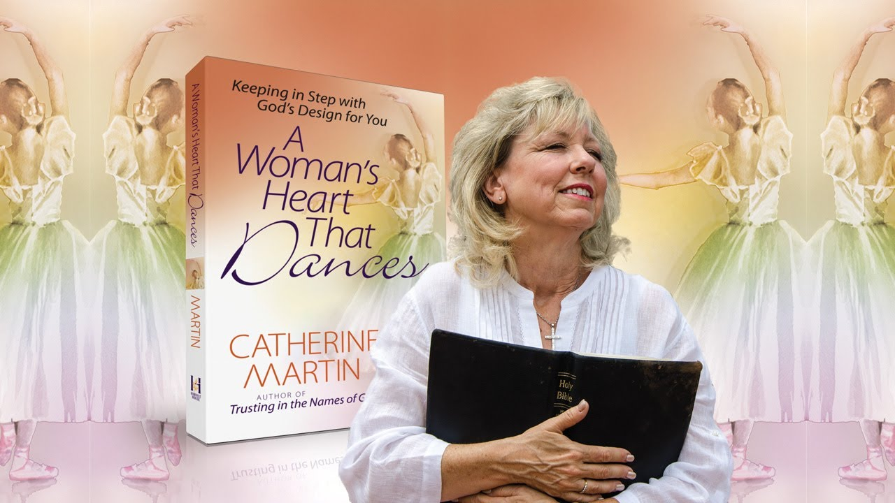 A Woman's Heart That Dances — Book Trailer — Catherine Martin — Quiet Time Ministries