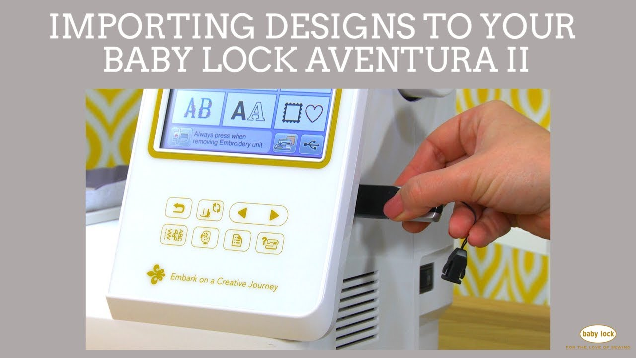 Transfer Embroidery Designs To Your Baby Lock Aventura Ii Youtube