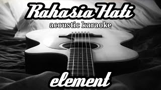 Download Lagu Element - Rahasia Hati (acoustic karaoke) mp3