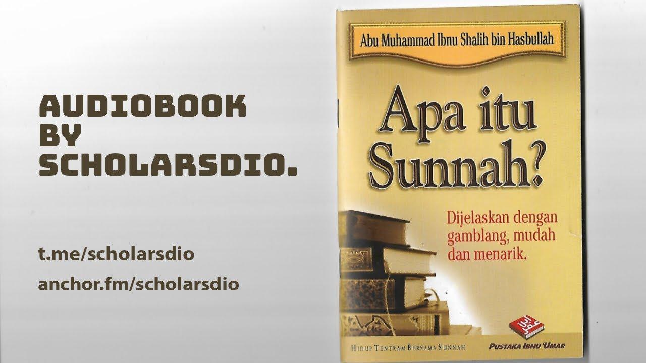 Apa itu Sunnah? (Auddiobook) - Abu Muhammad Ibnu Shalih ...
