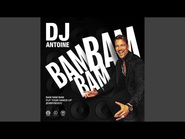BAM BAM BAM (Put Your Hands Up [Everybody]) (DJ Antoine Vs Mad Mark 2k21 Mix)