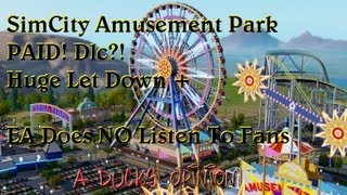 SimCity Amusement Park PAID Dlc?! Huge Let Down + EA Does NOT Listen To Fans