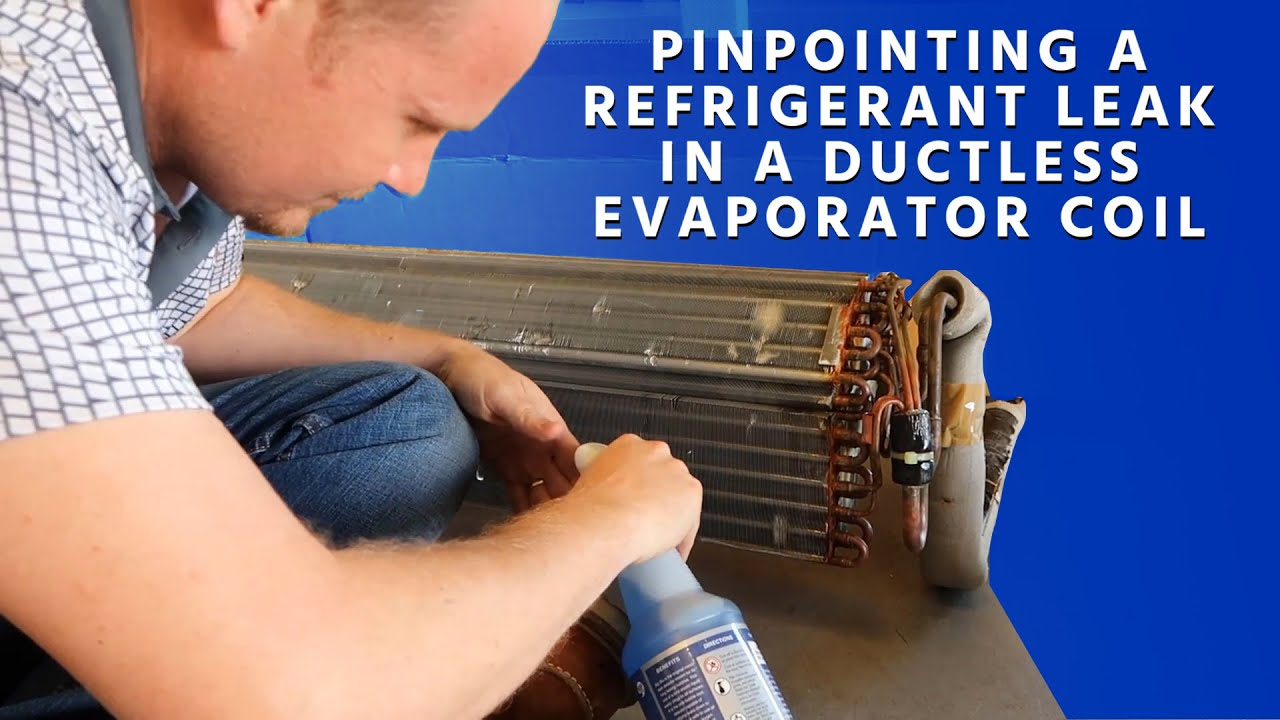 hight resolution of pinpointing a refrigerant leak in a ductless evaporator coil hvac school