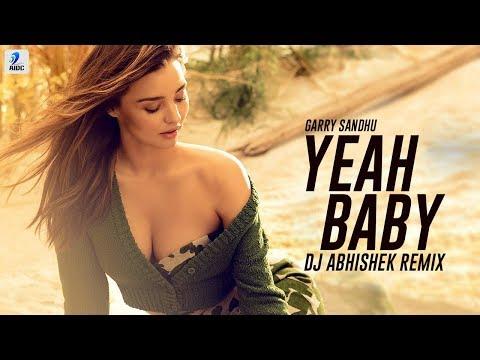 Yeah Baby (Remix) - DJ Abhishek | Garry Sandhu | AIDC Remixes 2018
