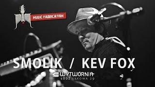 Smolik/Kev Fox - Klub Wytwórnia - Łódź - 29.05.2015