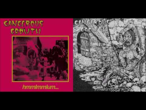 Cancerous Growth - Hmmlmmlum... (Vinyl Rip)