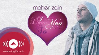 Video Maher Zain - I Love You So | Official Lyric Video download MP3, 3GP, MP4, WEBM, AVI, FLV Oktober 2018