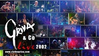 GRIVA & Co - Live 2002 ceo koncert