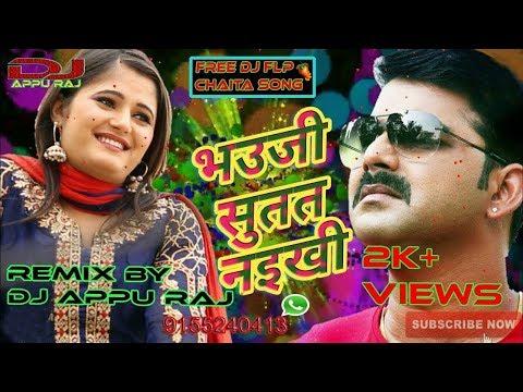 Bhauji Sutat Naikhe {Pawan Singh} ReMix By DJ Appu Raj Chaita FLP Project Video 2018