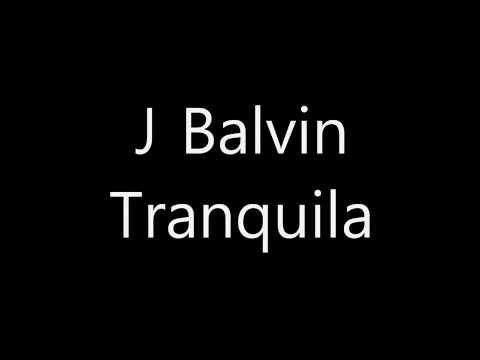 J Balvin  Tranquila Yeni Version