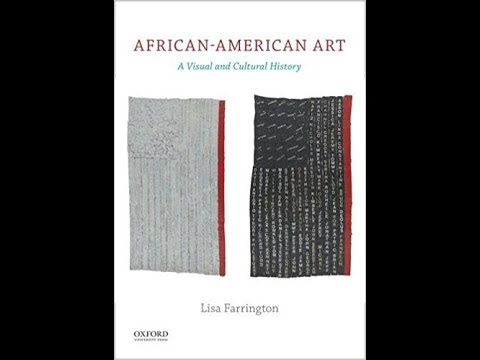 Lisa Farrington - African-American Art: A Visual And Cultural History - John Jay Research Book Talk