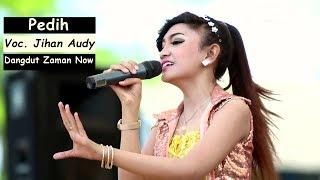 Lagu Dangdut Koplo Terbaru - Jihan Audy Ft Last Child Pedih
