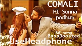 Hi sonna pothum - COMALI | 8D song | Use Headphone | Bass boosted