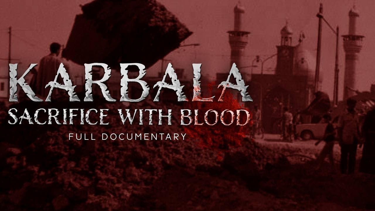 Full documentary: Karbala – Sacrifice with blood