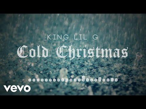 King Lil G - Cold Christmas (Audio)