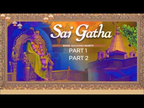 Sai Gatha By Shailendra Bhartti I Full Audio Songs Juke Box I SAI GAATHA (PART 1,2)