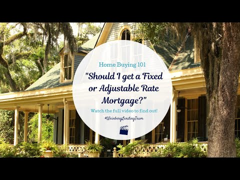 should-i-get-a-fixed-or-adjustable-rate-mortgage?