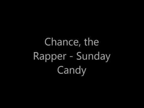 Chance, the  Rapper - Sunday  Candy, lyrics
