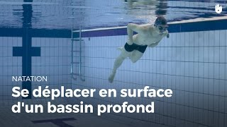Apprendre à se déplacer en surface d'un bassin profond   Vaincre sa peur de l'eau