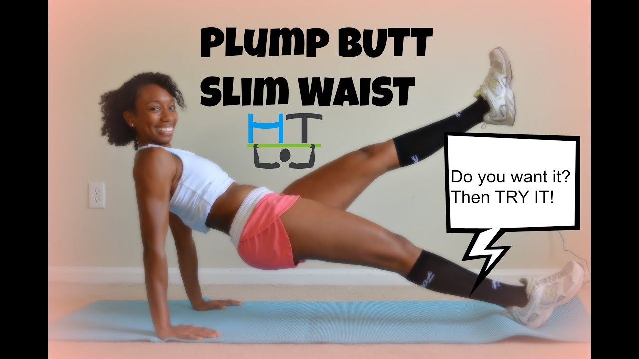 fitness: plump butt slim waist now!! - youtube