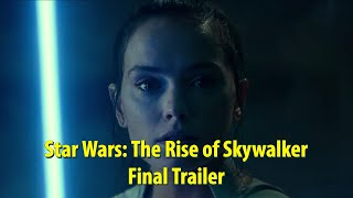 Star Wars: The Rise of Skywalker Final Trailer