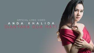 Anda Khalida - Diantara Dua Hati (Official Lyric Video)
