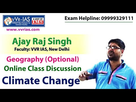 Geography Optional online class discussion of Global Climate Change by Ajay Raj Singh Part-1