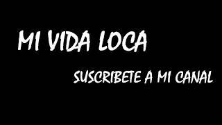 Mi vida loca instrumental con letra para grabar// LuisMc Rap