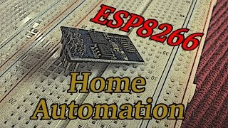 Arduino Basics: Home Automation with an ESP8266