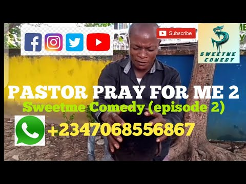 Pastor pray for me 2 (Sweetme comedy) (episode 2)