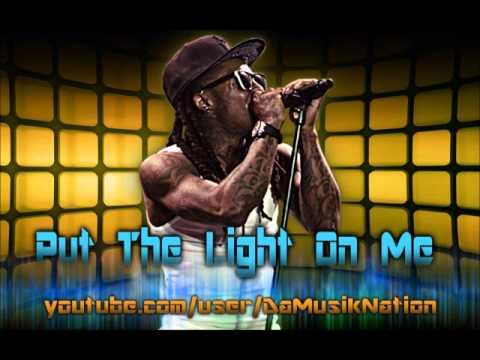 lil-wayne---put-the-light-on-me-(new-2011)